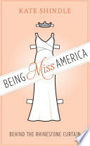 Ebook Being Miss America Epub Kate Shindle Apps Read Mobile