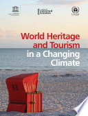 World Heritage And Tourism In A Changing Climate : ...
