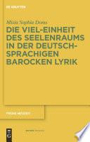 Die Viel-Einheit des Seelenraums in der deutschsprachigen barocken Lyrik