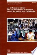 Les pratiques de travail dans les industries de la chaussure, du cuir, des textiles et de l'habillement. Rapport TMLFI/2000