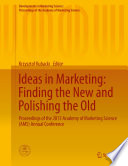 Ideas In Marketing Finding The New And Polishing The Old book