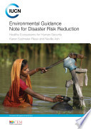 Environmental Guidance Note for Disaster Risk Reduction   Healthy Ecosystems for Human Security