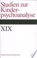 Studien zur Kinderpsychoanalyse XIX