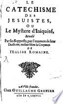 Le Catechisme des Jesuites ou le myst  re d iniquit