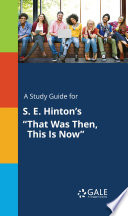 A Study Guide for S  E  Hinton s  That Was Then  This Is Now