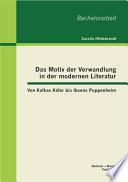 """Das Motiv der Verwandlung in der modernen Literatur: Von Kafkas K""""fer bis Ibsens Puppenheim"""