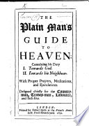 the-plain-man-s-guide-to-heaven-containing-his-duty-i-towards-god-ii-towards-his-neighbour-with-prayers-meditations-etc