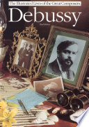 The Illustrated Lives of the Great Composers  Debussy