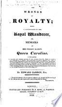 The Royal Wanderer, Or Secret Memoirs of Caroline
