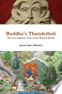 Buddha s Thunderbolt  the Uncredulous Tale of the Wizard Merlin