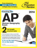 Cracking the AP Human Geography Exam  2014 Edition