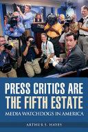Press Critics are the Fifth Estate