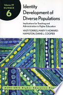 Identity Development of Diverse Populations  Implications for Teaching and Administration in Higher Education