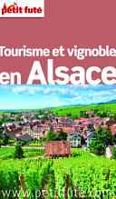 illustration Tourisme et vignoble en Alsace 2013 Petit Futé (avec cartes, photos + avis des lecteurs)