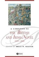 A Companion to the British and Irish Novel 1945 - 2000