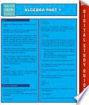 Algebra Part 1 (Speedy Study Guides)