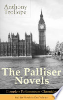 The Palliser Novels  Complete Parliamentary Chronicles  All Six Novels in One Volume