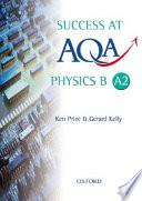 Success at AQA Physics B A2