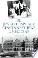 The Jewish Hospital   Cincinnati Jews in Medicine