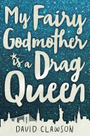 Ebook My Fairy Godmother is a Drag Queen Epub David Clawson Apps Read Mobile