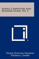 Audels Carpenters and Builders Guide  No