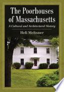 The Poorhouses of Massachusetts
