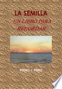 La Semilla. Un Libro Para Recordar