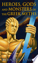Heroes  Gods and Monsters of the Greek Myths