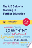 The A Z Guide to Working in Further Education