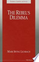 The Rebel s Dilemma
