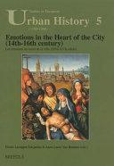 Emotions Au Coeur de la Ville (XIVe-XVIe Siecle)