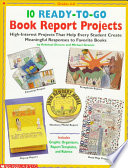 Ten Ready-to-go Book Report Projects