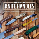 Make Your Own Knife Handles