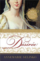 Desiree: The Bestselling Story of Napoleon's First Love
