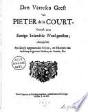Den verresen geest van Pieter de la Court, ontrust door eenige inlandtse woel-geesten; aanwijsende syn langh opgemerckte policie, en belangen van verscheyde groote steden, en staten, &c