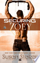 Securing Zoey  A Navy SEAL Military Romantic Suspense Book PDF