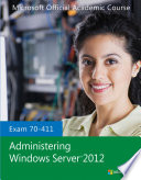 Exam 70 411 Administering Windows Server 2012