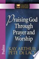 Praising God Through Prayer and Worship More Than 1 3 Million Copies This