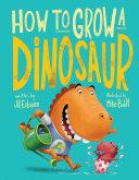 How to Grow a Dinosaur Book