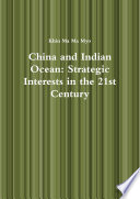 China and Indian Ocean  Strategic Interests in the 21st Century