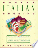Modern Italian Cooking Cooking Without Sacrificing Any Of The Sensuous