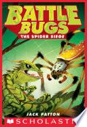 The Spider Siege  Battle Bugs  2