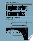 Engineering Economics Analysis for Evaluation of Alternatives