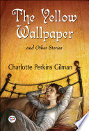 The Yellow Wallpaper And Other Stories Pdf/ePub eBook