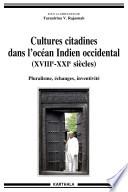 Cultures citadines dans l'océan Indien occidental (XVIIIe - XXIe siècles) D Observation Privilegiee Des Societes Pluriculturelles