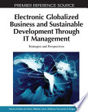 Electronic Globalized Business and Sustainable Development Through IT Management  Strategies and Perspectives
