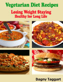 Vegetarian Diet Recipes   Losing Weight Staying Healthy for Long Life