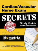 Cardiac Vascular Nurse Exam Secrets Study Guide Cardiac Vascular Nurse Test Review For The Cardiac Vascular Nurse Exam