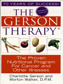 The Gerson Therapy  The Amazing Nutritional Program for Cancer and Other Illnesses  Revised And Updated