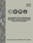Multi service Tactics  Techniques  and Procedures for Health Service Support in a Chemical  Biological  Radiological  and Nuclear Environment